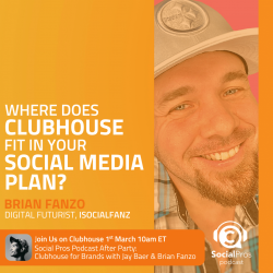 Social Pros Podcast: Where Does Clubhouse Fit in Your Social Media Plan?