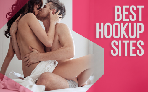 The Best Hookup Sites for a Sure Thing: Free Sex Dating Sites and Apps You Can Use Right Now