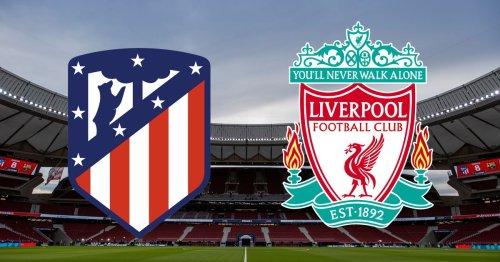 Atletico Madrid vs Liverpool - LIVE match updates