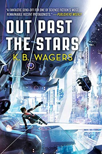Liz Bourke Reviews Out Past the Stars by K.B. Wagers