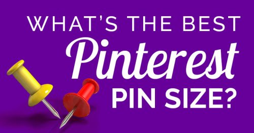 Are You Using the Best Pinterest Pin Size for 2021?