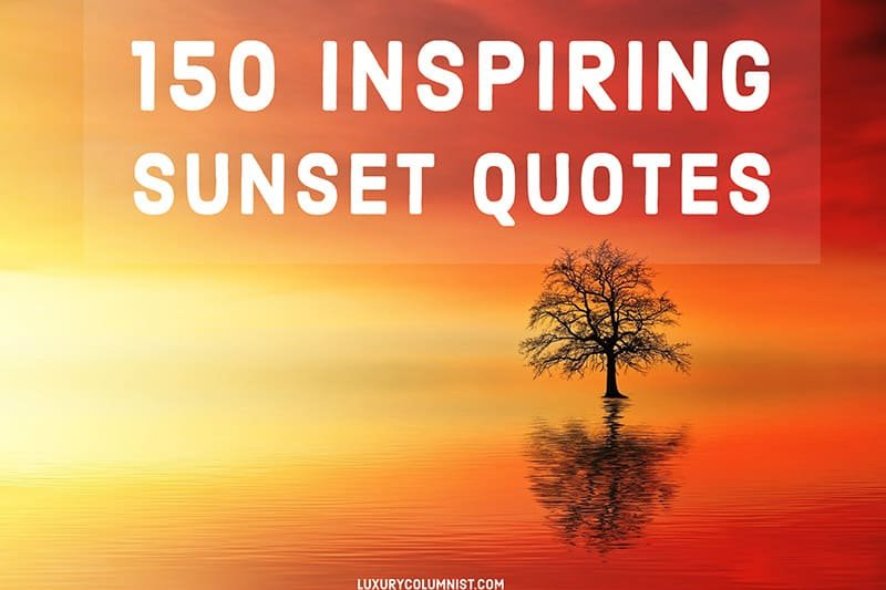 SUNSET CAPTIONS FOR INSTAGRAM: 150 BEST SUNSET QUOTES AND SAYINGS