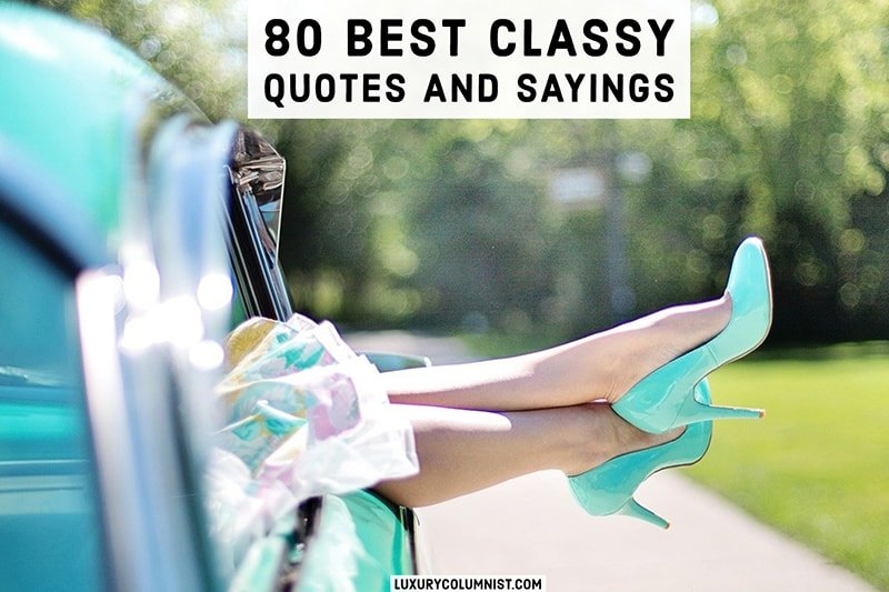 The 80 BEST Classy Quotes and Sayings