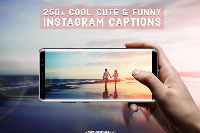 150+ Cool, Cute, Funny and Short Instagram Captions