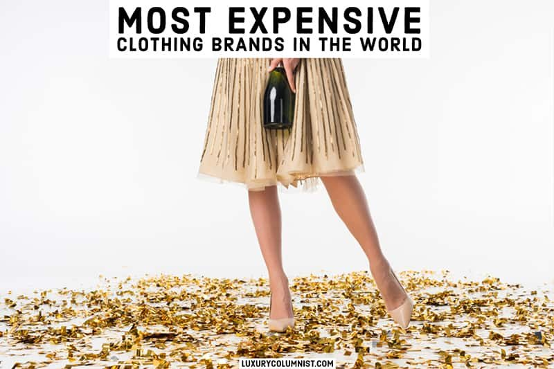 The 15 Most Expensive Clothing Brands In the World [2021]