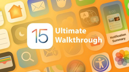 The Ultimate iOS 15 Walkthrough: Guides and How Tos for Every New Feature