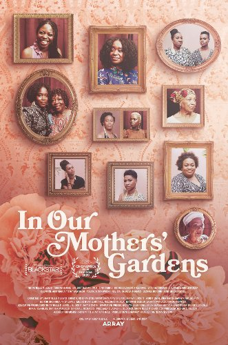 In Our Mothers' Gardens Director Said Ancestors Helped Her Finish The Film