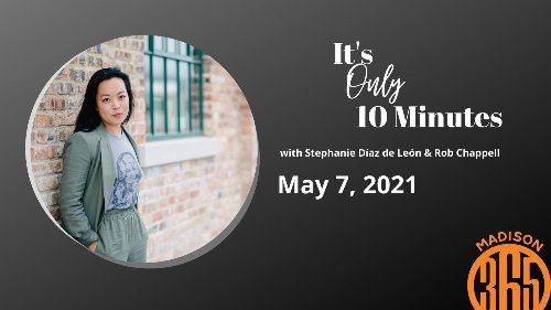 It's Only 10 Minutes: May 7