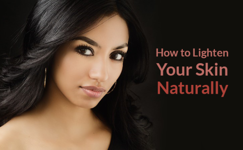 How to Lighten Skin Naturally (Step By Step)
