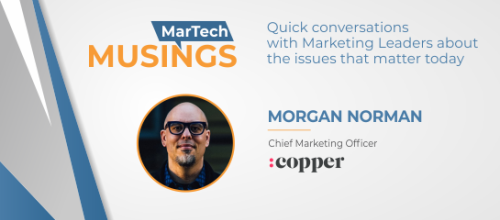 CRM Is dead, long live CRM! In conversation with Morgan Norman, CMO, Copper