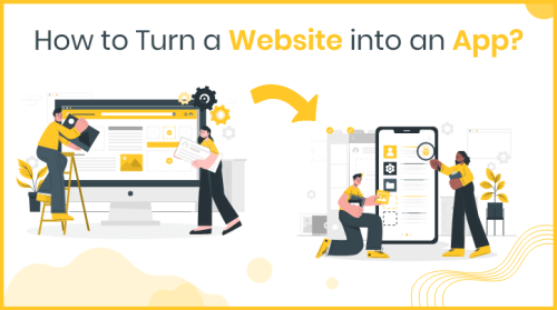 How to Convert Your Existing Website into Mobile Application?