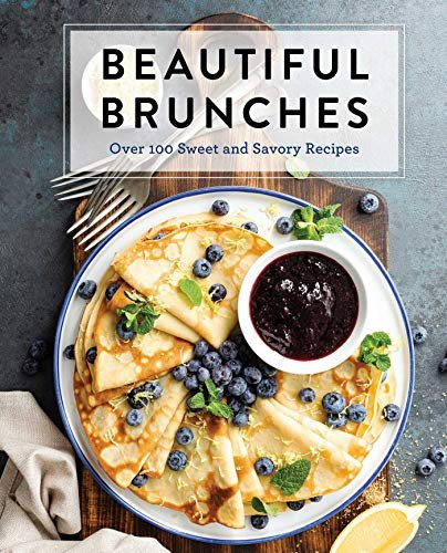 Beautiful Brunches: The Complete Cookbook