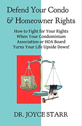 Defend Your Condo Homeowner Rights: How to Fight for Your Rights When Your Condo Association or HOA Board Turns Your Life Upside Down! (Condominium Association HOA Guides - Master Series)