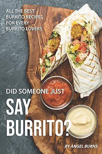 All the Best Burrito Recipes for Every Burrito Lovers