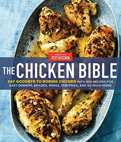 The Chicken Bible: 500 Recipes for Easy Dinners