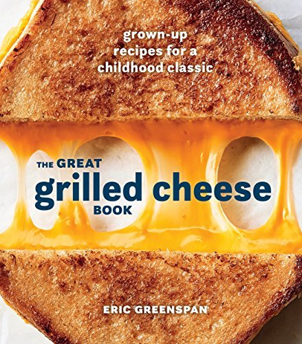 The Great Grilled Cheese Book