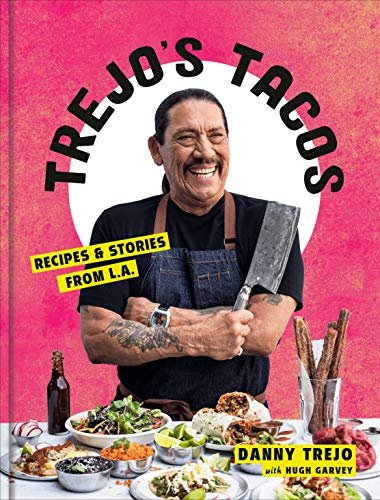 Trejo's Tacos: Recipes and Stories from L.A.
