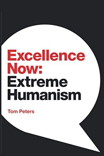 Excellence Now: Extreme Humanism