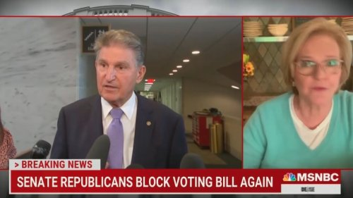 Claire McCaskill Slams 'Weak' Joe Manchin on Voting Rights Outreach to GOP: 'He Couldn't Get One Vote for His Bill!'