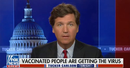 Tucker Carlson Is Now Telling Viewers Breakthrough Cases Mean Vaccines 'Don't Actually Work in the Way They Told Us'