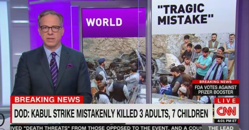 Jake Tapper Calls Out Pentagon's 'Total About-Face' on Kabul Strike: Would They 'Be Admitting This' If it Hadn't Been Reported?