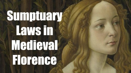 'Sfacciate donne fiorentine': Sumptuary Laws in Medieval Florence - Medievalists.net