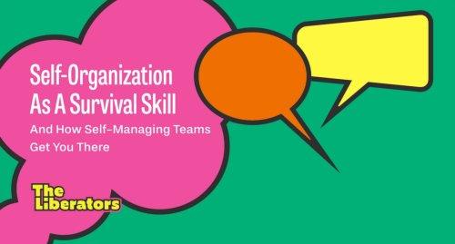 Self-Organization As A Survival Skill