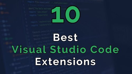 Top 10 Visual Studio Code Extensions every Developer Must Know