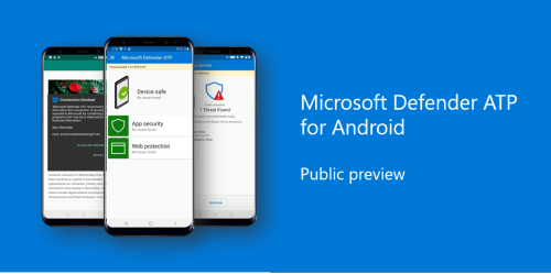 Announcing Microsoft Defender ATP for Android