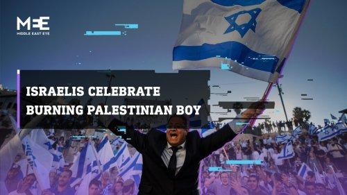 Israeli settlers celebrate burning of Palestinian boy during 'Flag March'