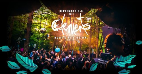 Elements Music And Arts Festival Announces 2021 Lineup