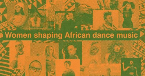 17 women shaping African dance and electronic music