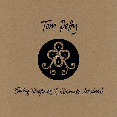 Tom Petty – Finding Wildflowers (Alternate Versions)