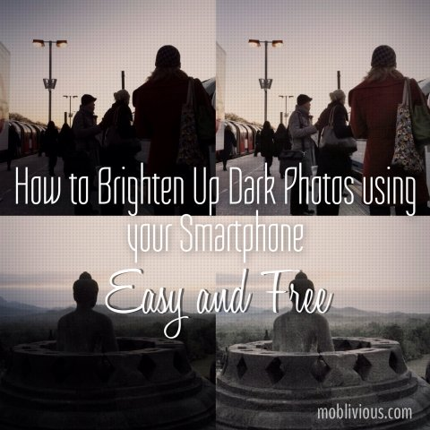 The simplest way to brighten up dark underexposed photos for free using your smartphone - Moblivious