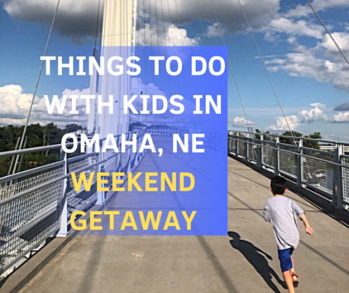 Things for Kids to do in Omaha Weekend Guide