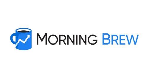 Morning Brew | Morning Brew