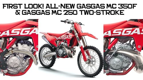 FIRST LOOK! THE ALL-NEW GASGAS MC 350F & GASGAS MC 250 TWO-STROKE   Motocross Action Magazine