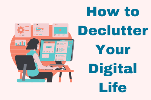 How to Declutter Your Digital Life to Increase Productivity