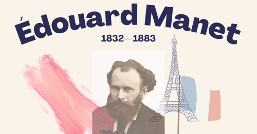 Who Was Édouard Manet? Get to Know the Legendary Artist [Infographic]