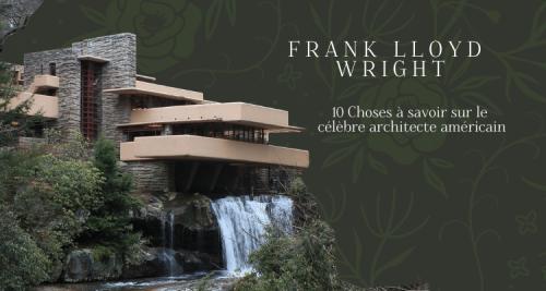 10 Choses à Savoir sur Frank Lloyd Wright, le Célèbre Architecte Américain [Infographie]