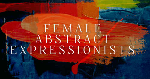 Get to Know the Unsung Female Artists of Abstract Expressionism [Infographic]