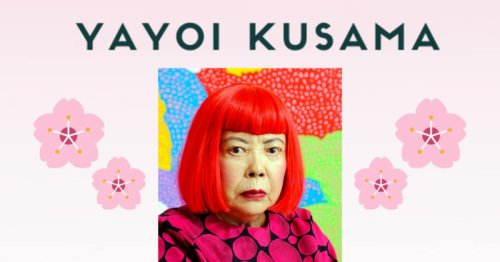 Yayoi Kusama: Get To Know The Most Successful Female Artist Alive [Infographic]
