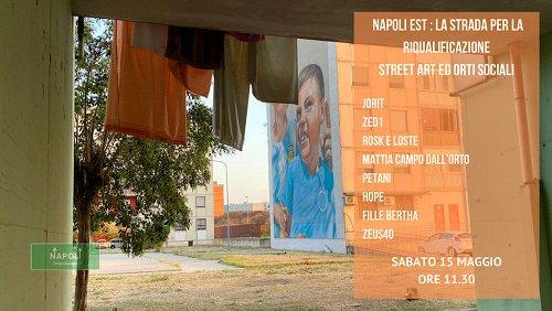 Napoli Est - La strada per la riqualificazione: Street art e Orti Sociali