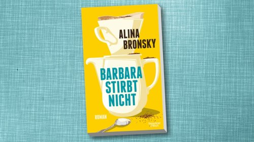 """""""Barbara stirbt nicht"""" von Alina Bronsky"""