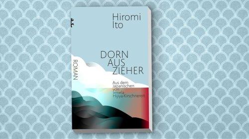 """""""Dornauszieher"""": Beziehungsroman von Hiromi Ito"""