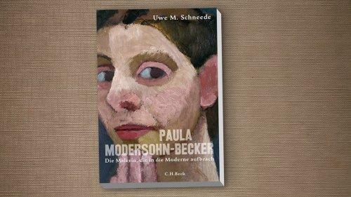 Radikal neue Sicht aufs Werk der Malerin Paula Modersohn-Becker