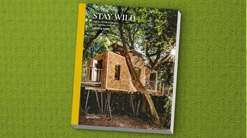 """Bildband """"Stay Wild"""" macht Lust auf Leben in der Natur"""