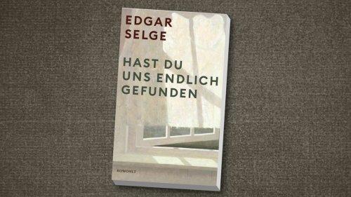 """Edgar Selges Autobiografie: """"Hast du uns endlich gefunden"""""""