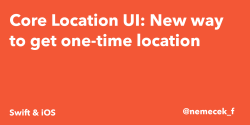 Core Location UI: New way to get one-time location