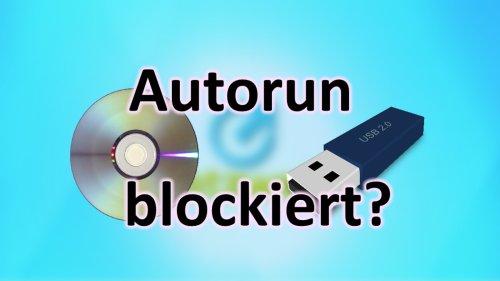 Windows 10: Autorun blockiert? Das könnt ihr tun!